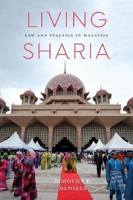 Living Sharia by Timothy P. Daniels