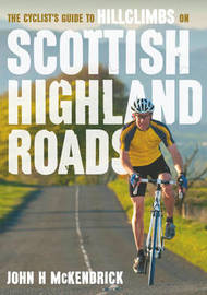 The Cyclist's Guide to Hillclimbs on Scottish Highland Roads by John H. McKendrick image