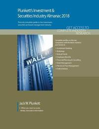 Plunkett's Investment & Securities Industry Almanac 2018 by Jack W Plunkett