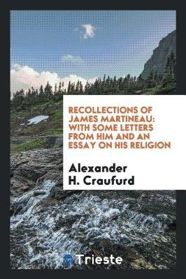 Recollections of James Martineau by Alexander H.Craufurd image