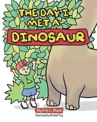 The Day I Met a Dinosaur by Erin L Marie image