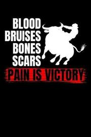 Blood Bruises Bones Scars Pain Is Victory by Uab Kidkis image