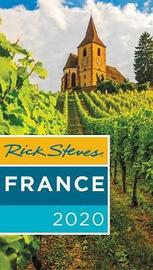 Rick Steves France 2020 by Rick Steves