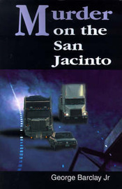 Murder on the San Jacinto by George W Barclay Jr image