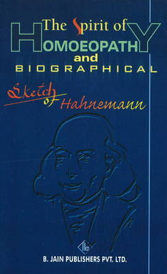 The Spirit of Homoeopathy and Biographical Sketch of Hahnemann by Samuel Hahnemann image