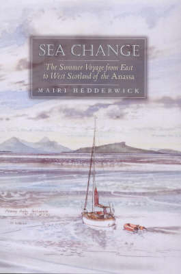 "Sea Change: The Summer Voyage from East to West Scotland of the ""Anassa"" by Mairi Hedderwick image"