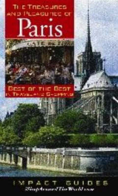 Treasures and Pleasures of Paris: Best of the Best in Travel and Shopping by Ron L. Krannich