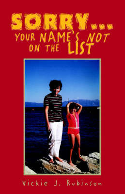 Sorry Your Name's Not on the List by Vickie J. Rubinson