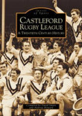 Castleford Rugby League by David Smart