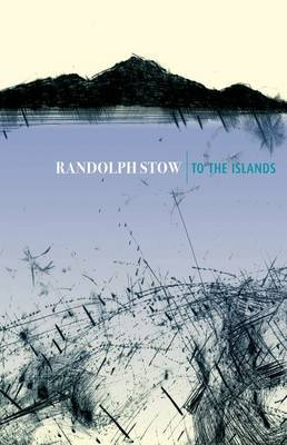 To the Islands by Randolph Stow