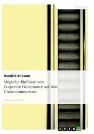 Mogliche Einflusse Von Corporate Governance Auf Den Unternehmenswert by Nico Lehmann