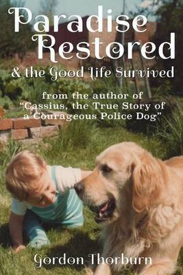 Paradise Restored and the Good Life Survived by Gordon Thorburn