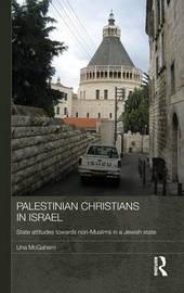 Palestinian Christians in Israel by Una McGahern