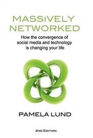 Massively Networked by Pamela Lund