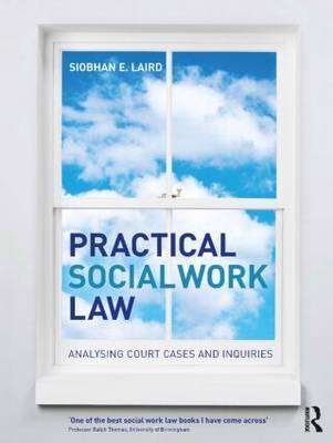Practical Social Work Law by Siobhan E. Laird