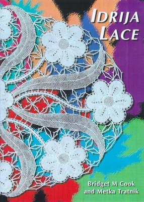 Idrija Lace by Bridget M. Cook