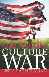 Winning the Culture War by Linda Rae Hermann image