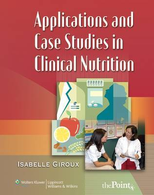 Applications and Case Studies in Clinical Nutrition by Isabelle Giroux image
