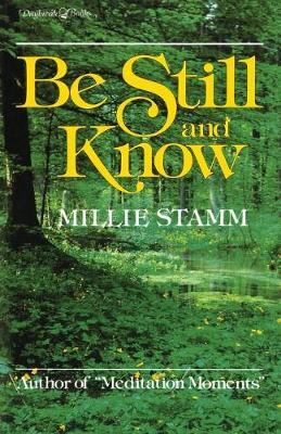 Be Still and Know by Millie Stamm