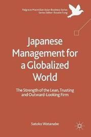 Japanese Management for a Globalized World by Satoko Watanabe