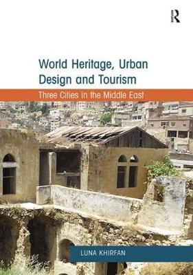 World Heritage, Urban Design and Tourism by Luna Khirfan image