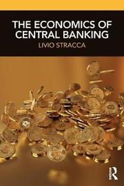 The Economics of Central Banking by Livio Stracca