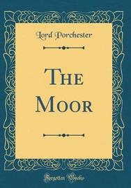 The Moor (Classic Reprint) by Lord Porchester image