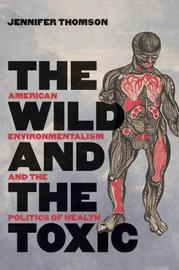 The Wild and the Toxic by Jennifer Thomson