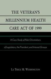The Veteran's Millennium Health Care Act of 1999 by La Trice M. Washington