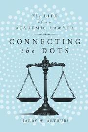 Connecting the Dots by Harry W. Arthurs