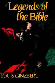 The Legends of the Bible by Louis Ginzberg