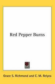 Red Pepper Burns by Grace S Richmond image