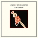 Maximizing The Audience (2LP) by Wim Mertens