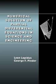Numerical Solution of Partial Differential Equations in Science and Engineering by Leon Lapidus