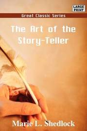 The Art of the Story-Teller by Marie L. Shedlock image