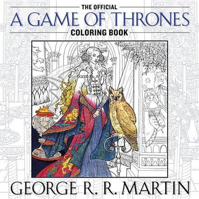 Game of Thrones Coloring Book by George R.R. Martin