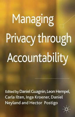 Managing Privacy through Accountability by Daniel Neyland