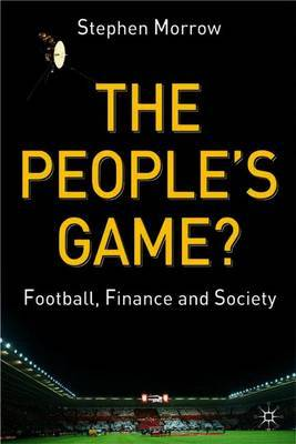 The People's Game? by Stephen Morrow