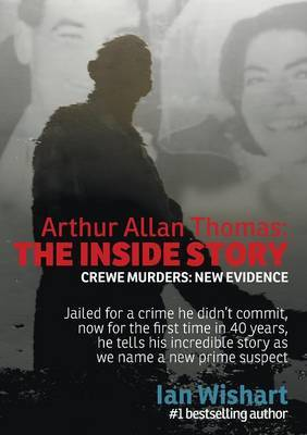 Arthur Allan Thomas: The Inside Story by Ian Wishart