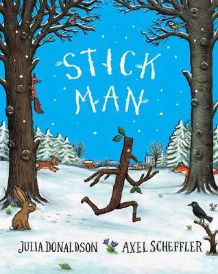Stick Man Tenth Anniversary Edition by Julia Donaldson