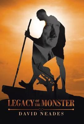 Legacy of the Monster by David Neades