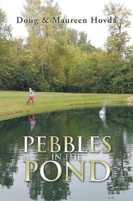 Pebbles in the Pond by Doug Hovda