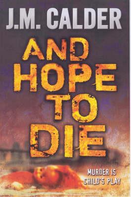 And Hope to Die by J.M. Calder image