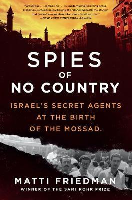 Spies of No Country by Matti Friedman