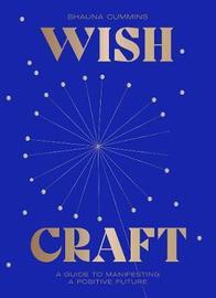 WishCraft by Shauna Cummins