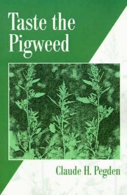 Taste the Pigweed by Claude H. Pegden image