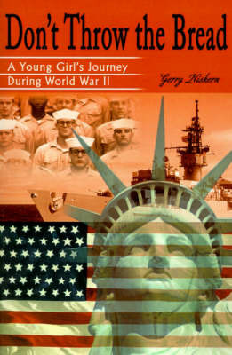 Don't Throw the Bread: A Young Girl's Journey During World War II by Gerry Niskern image