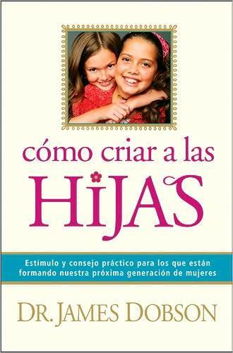 Bringing Up Girls (spanish language) by Dr James C Dobson