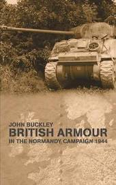 British Armour in the Normandy Campaign by John Buckley image