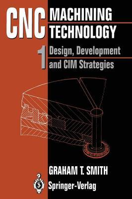 CNC Machining Technology by Graham T. Smith